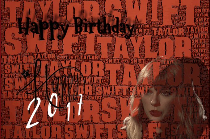 Happy Birthday!     Taylor Swift