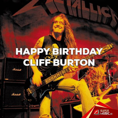 1962: Happy Birthday to the late Cliff Burton. Rest In Peace, legend.
