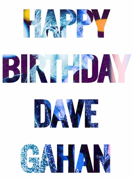 Happy birthday to the awesome Dave Gahan