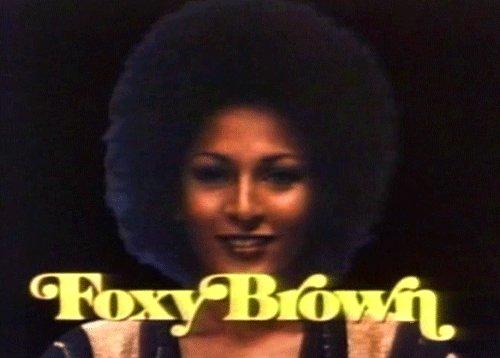 Its Foxy Browns birthday?  Happy birthday Pam Grier. Bad