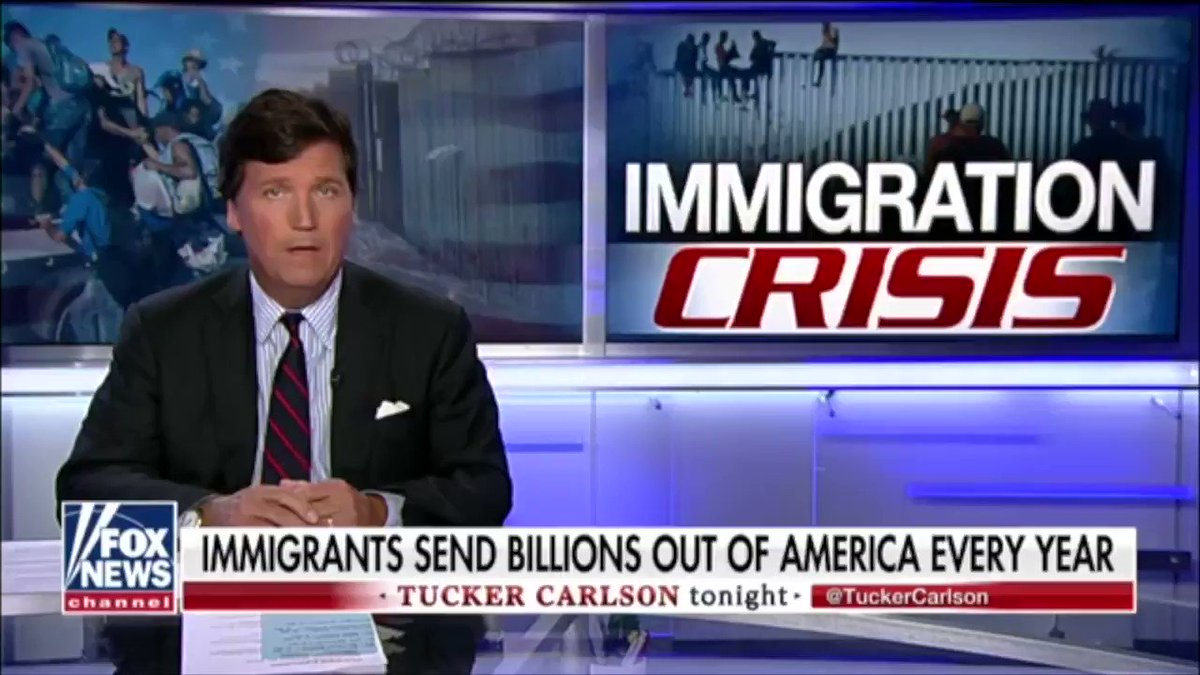 """Tucker Carlson discussing idea of taxing the billions (at least 120 billion) of dollars sent by immigrants back to Mexico via remittances.  """"At one point the Trump administration proposed a remittance tax. Lobbyists from Mexico didn't like the idea, the idea went nowhere."""""""