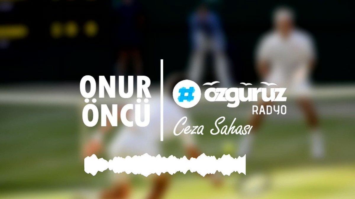 """#CezaSahası'nda bu hafta Onur Öncü (@oencueonur) #Wimbledon'dan bahsediyor. 🎾   Şu anda http://ozguruz20.org'da yayında!  """"Erkekler finali Tenis tarihine geçecek bir finaldi"""""""