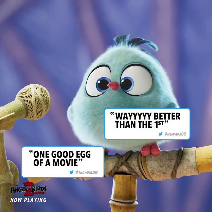 """Audiences can't stop tweeting the love for The #AngryBirdsMovie2! Don't miss out on the """"Best. Time. Ever."""" in theaters now!"""