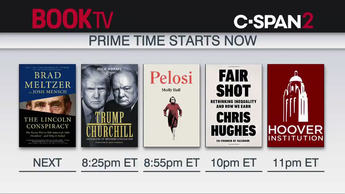 "Now on @BookTV in Prime Time:  7:15pm ET: @BradMeltzer, ""The Lincoln Conspiracy"" 8:25pm ET: @NickAdamsinUSA, ""Trump and Churchill"" 8:55pm ET: @Mollyesque, ""Pelosi"" 10pm ET: @ChrisHughes, ""Fair Shot"" 11pm ET: Books by @HooverInst Fellows Schedule: https://t.co/xPH4z0xxuY https://t.co/Of0KR8W5ap"