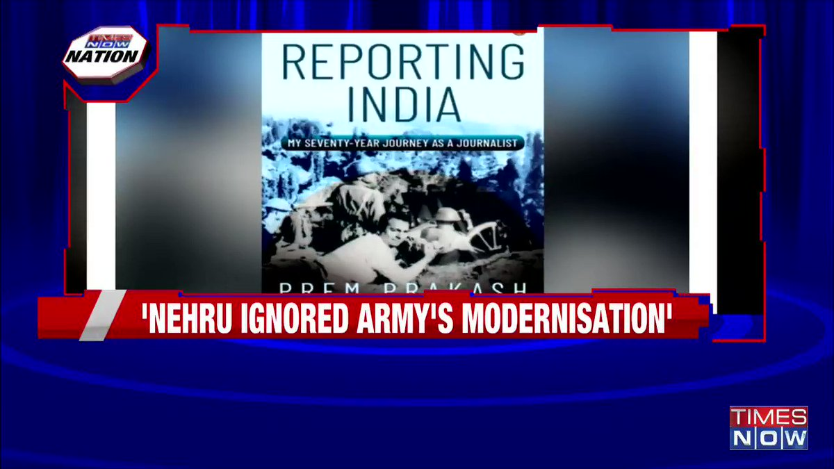 Veteran journalist Prem Prakash, in his book 'Reporting India', writes, former PM Jawaharlal Nehru ignored the modernization of Indian Armed Forces.