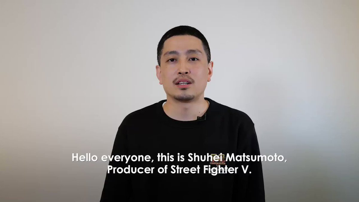 A message from Street Fighter V Producer Shuhei Matsumoto: