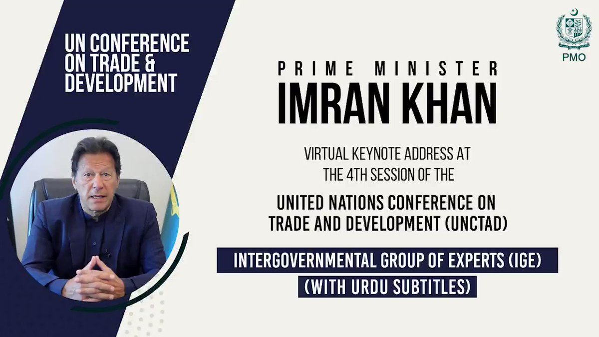Prime Minister @ImranKhanPTI's virtual keynote address at the 4th session of the United Nations Conference on Trade and Development (@UNCTAD): Intergovernmental Group of Experts on Financing for Development, with Urdu subtitles.