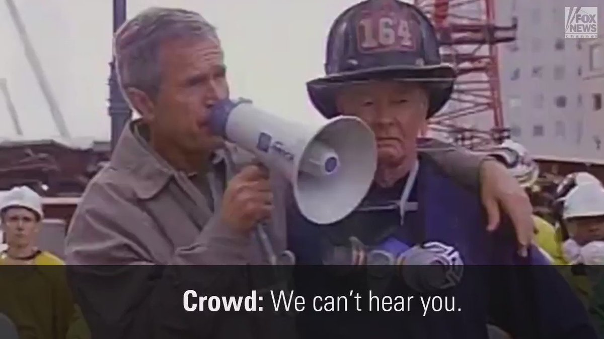 'I can hear you! The rest of the world hears you…'  –Former President George W. Bush's iconic words days after 9/11
