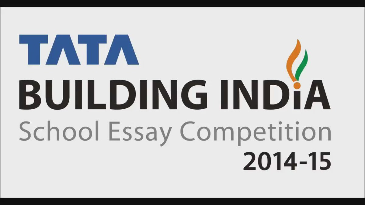 tata building india essay competition 2008 The countrywide tata building india school essay competition is for students of class 6 to 12 which has been running successfully in the last four years started in.