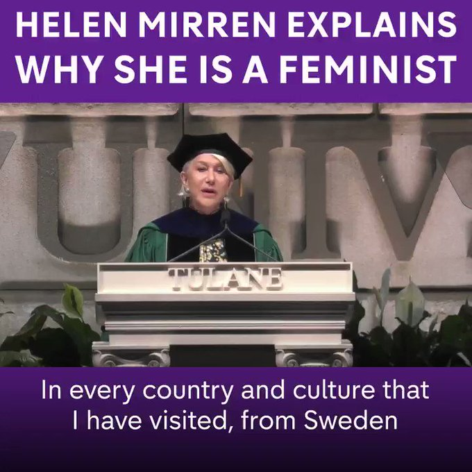 Helen Mirren explains why she's a feminist in a speech at Tulane University's graduation ceremony.