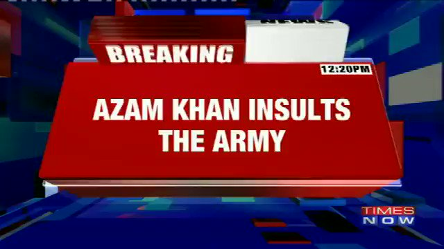 #WATCH: Samajwadi Party leader Azam Khan insults the Indian Army, levels rape allegations