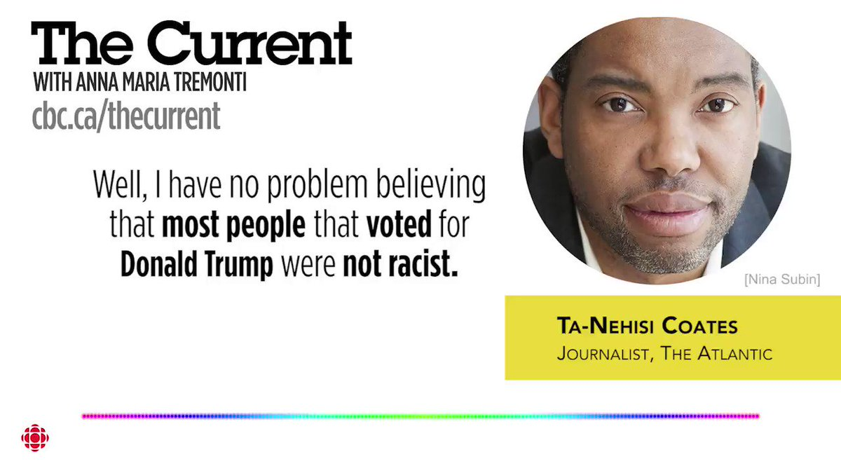 What journalist @tanehisicoates has to say about #Trump voters   MORE on @TheCurrentCBC https://t.co/0x6JxEaSnQ https://t.co/5pa1uBPPGb