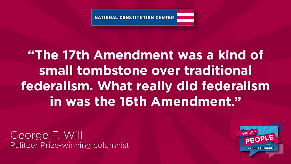 National Cons Ution Center On Twitter We The People Pulitzerprize Winning Columnist Georgewill Discusses The 17th Amendment Federalism