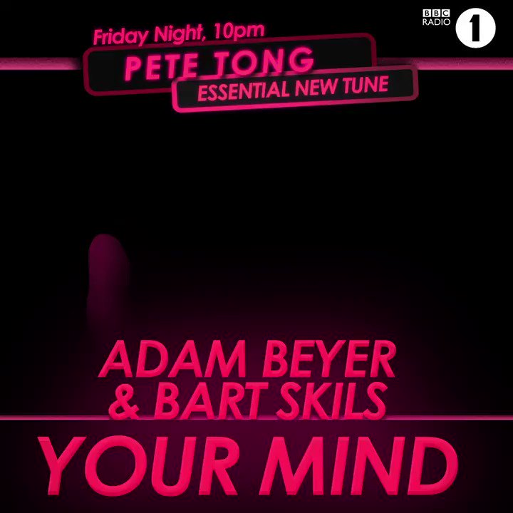 🚨#EssentialNewTune Alert🚨   Definitely a tune of the summer, hats off to @realAdamBeyer & Bart Skils for 'Your Mind'! 🤯   @PeteTong wants to know what you think!?