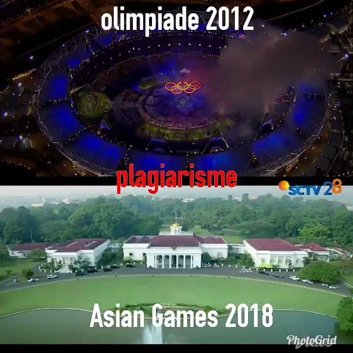Plagiarisme?   Pembukaan olimpiade London 2012 dan pembukaan Asian Games 2018   Serius?