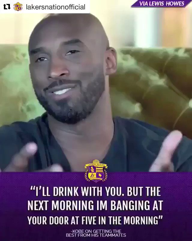 "Mamba mentality: ➖➖➖ ""I'll drink with you, but the next morning I'm banging at your door at 5 in the morning""."