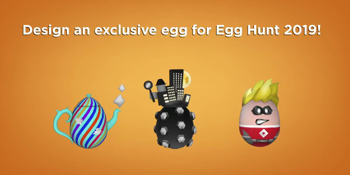 Roblox On Twitter Eggsperience The Hype The Eggs Are Coming Learn How You Can Design An Eggsclusive Egg For The Roblox Egg Hunt 2019 Here Https T Co 0pgziuxa2u Https T Co 0zbsxwe6xx