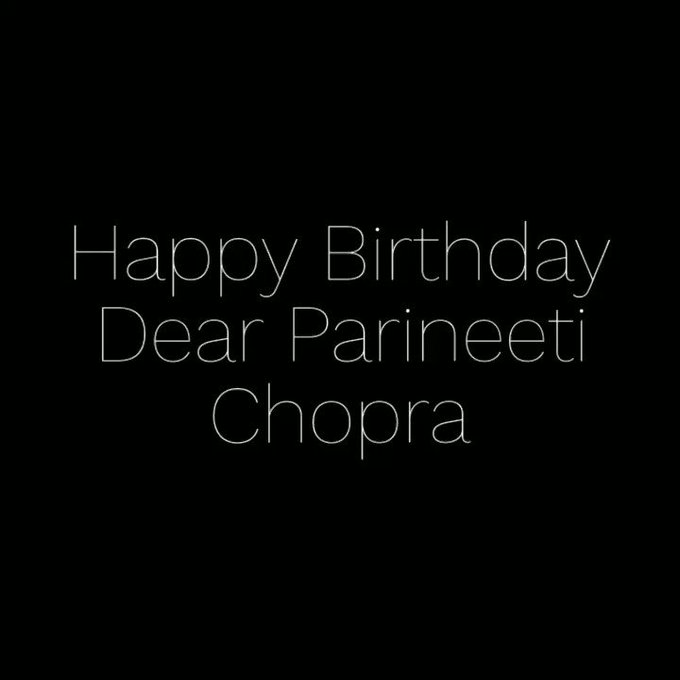 Happy Birthday Dear Parineeti Chopra