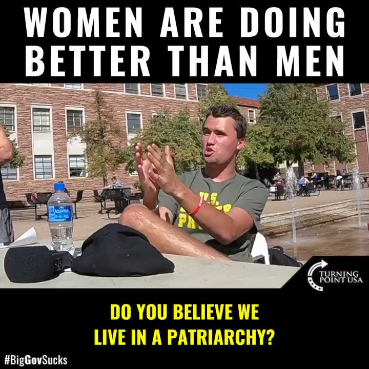We do NOT live in a patriarchy  Men are more likely to:  Go to war  Commit suicide  Earn LESS than women in their 20's  In fact, women are doing MUCH better than men in America today. Watch this feminist argue this without ANY supporting evidence  RT!