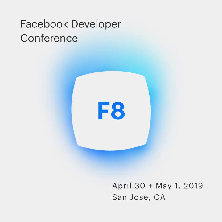 Excited for #F8, our annual developer conference, happening April 30 + May 1, 2019 in San Jose, CA. Sign up for  updates at http://www.F8.com