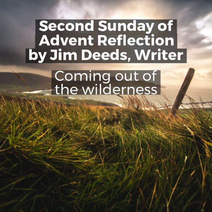 Second Sunday of #Advent reflection by writer Jim Deeds Coming out of the Wilderness @gymforthesoul @clogherdiocese @DownandConnor #SundayMorning #Blessings