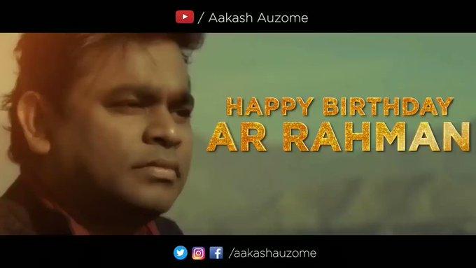 Happy Birthday  The A. R Rahman