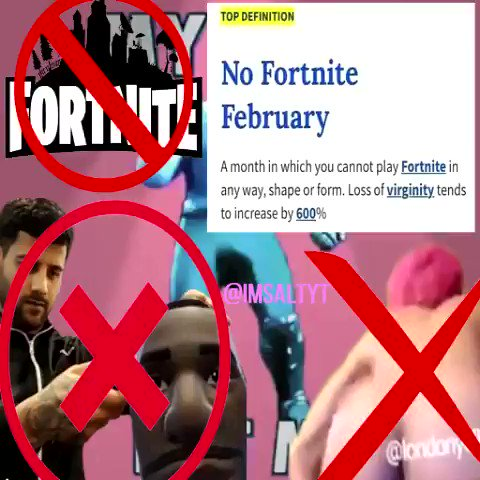 ITS OFFICIALLY NO FORTNITE FEBRUARY.  RT IF YOUR PARTICIPATING