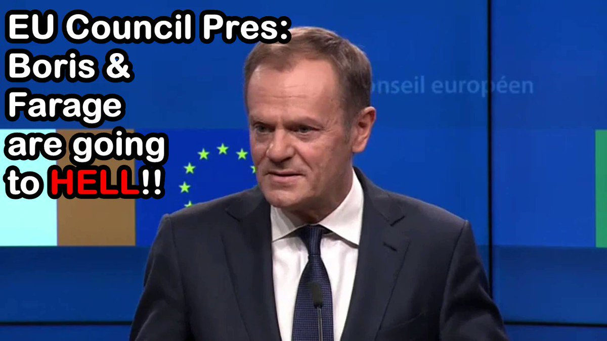 Donald Tusk just said that Boris, Gove and Farage belong in hell!!