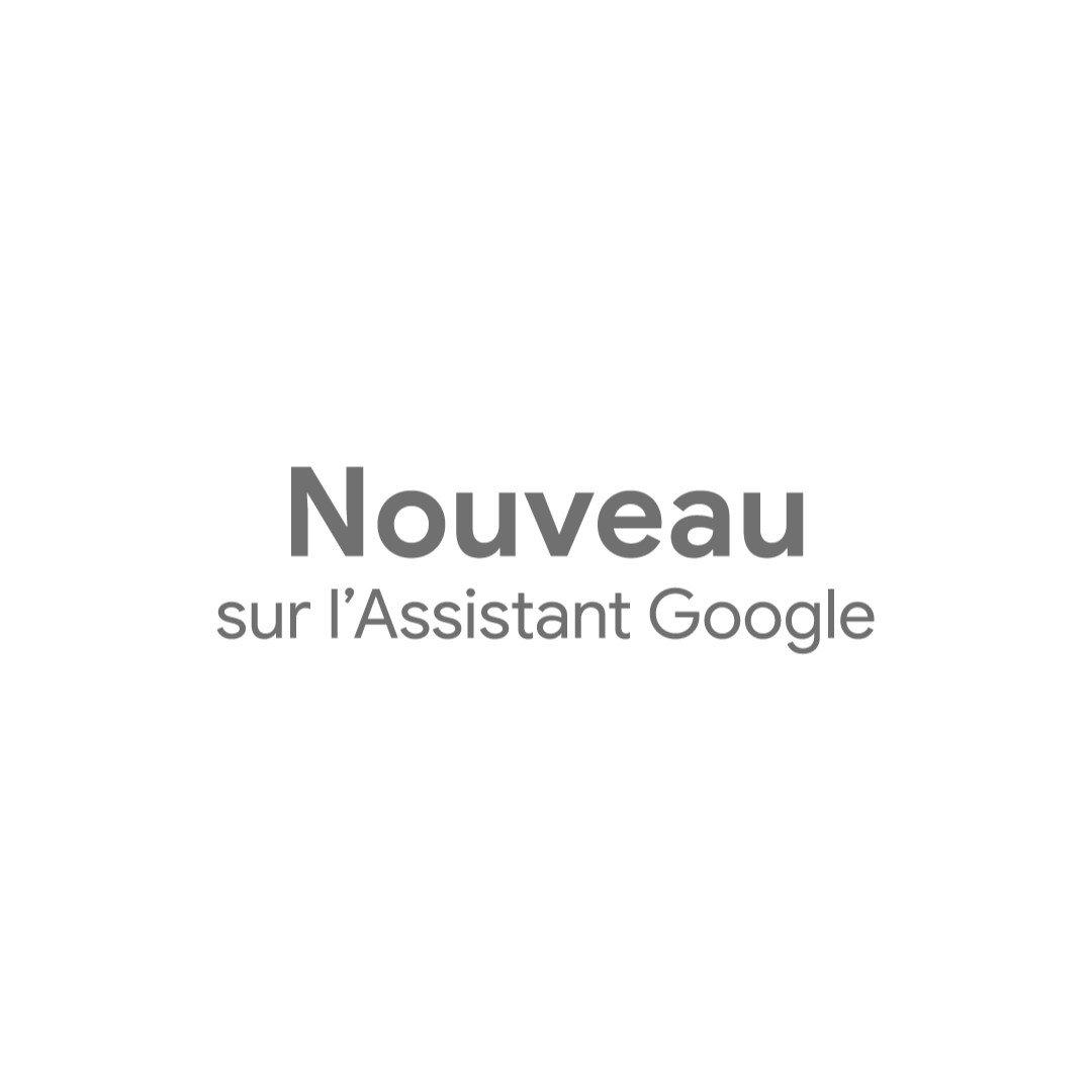 Grâce à l'Assistant Google, vous pouvez maintenant faire deux choses à la voix. 😉
