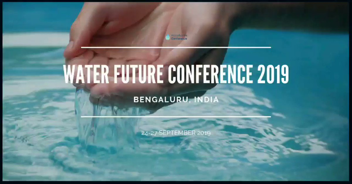 "India's biggest Water Conference - ""Towards a Sustainable Water Future""  24-27 September 2019, Bengaluru 2019. Submit an Abstract or click to Learn More: https://www.waterfutureconference.org  #WaterFuture2019"