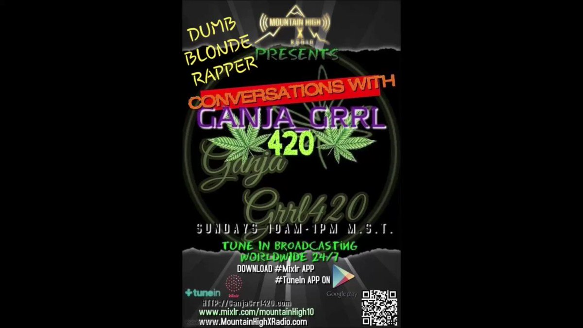 Conversations with Ganja_GRRL 420 on MountainHighXRadio - Dumb Blonde Rapper™ (Dumb Blonde) #vydia