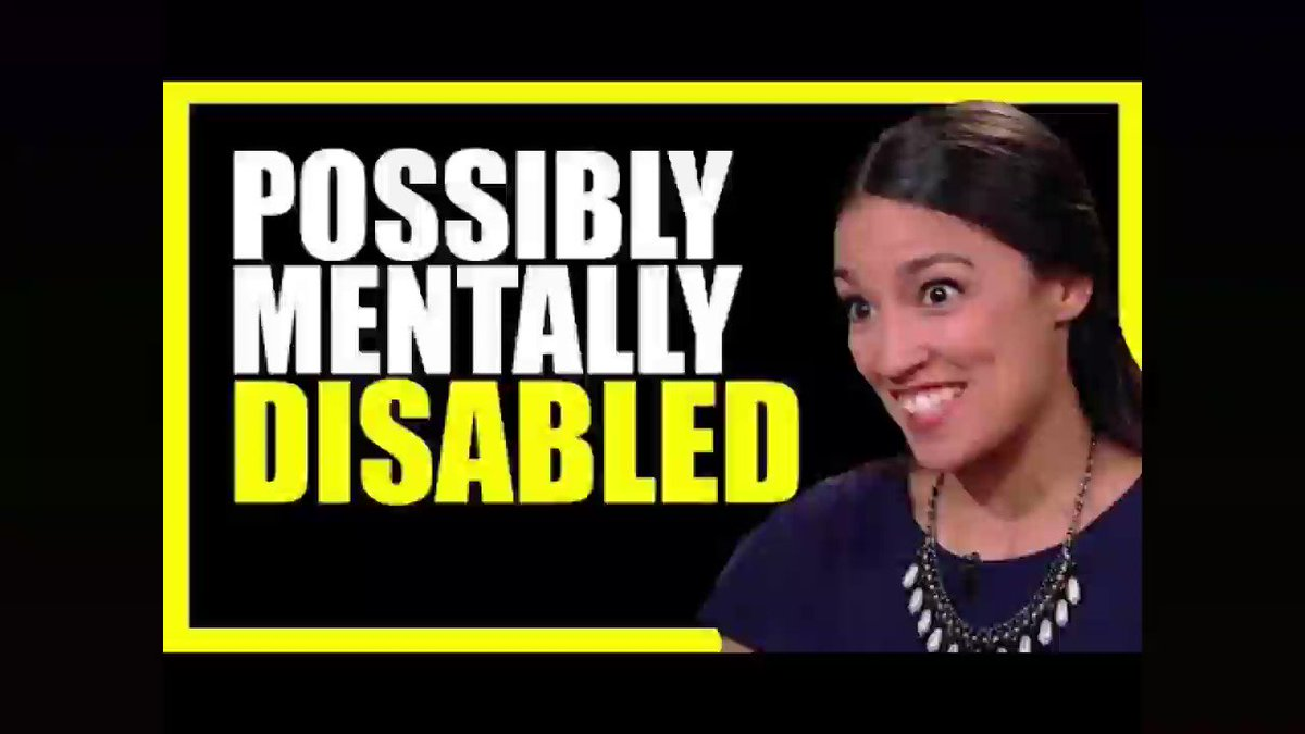 NOT SURE IF TREMENDOUSLY #STUPID OR MENTALLY DISABLED.  #NotSureIf #AlexandriaOcasioCortez #Politician #CongressWoman