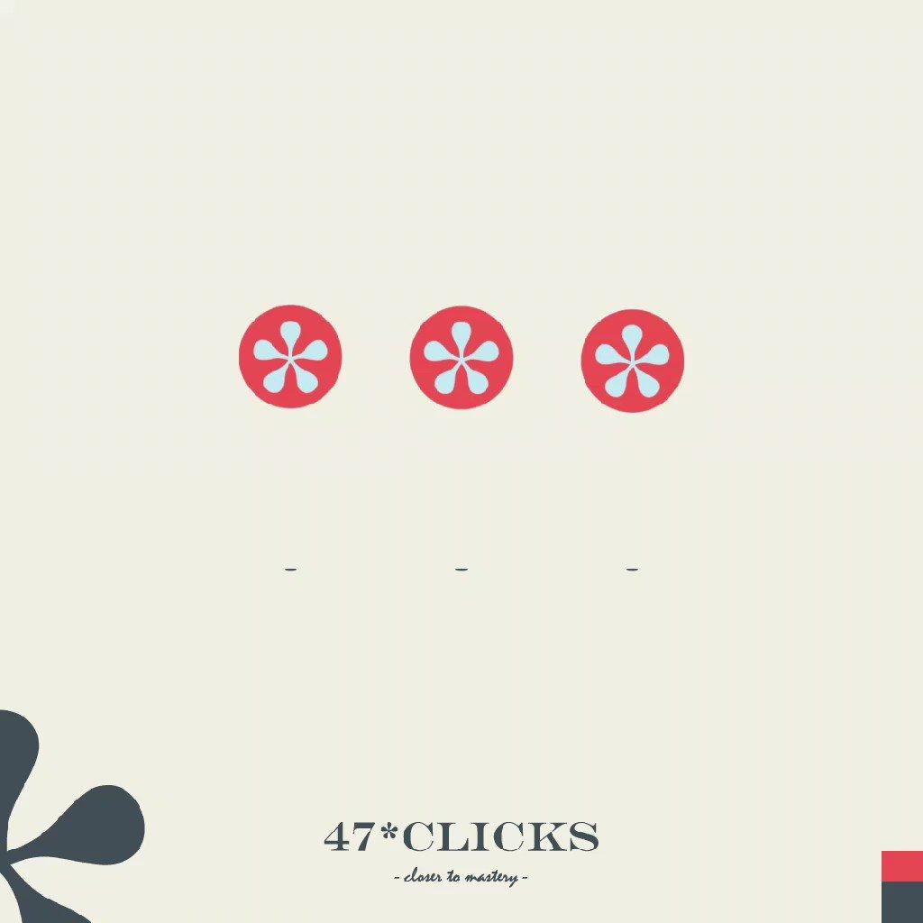 47 clicks closer to mastery.