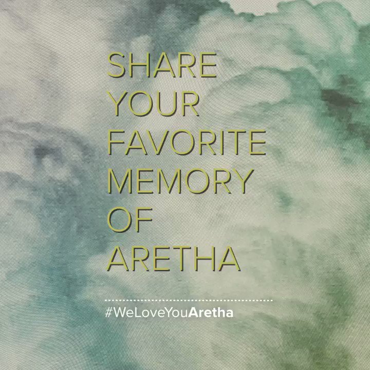 Share your favorite memories of Aretha, including the hashtag #WeLoveYouAretha, and you may see your memory featured!