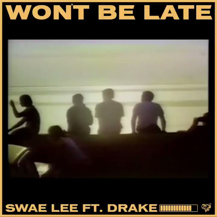"""it's Yours ! @SwaeLee """"Wont Be Late """" 🕛🕤⏰ w/ @champagnepapi Swaes new single off his upcoming album OUT NOW!! smarturl.it/WontBeLate/you…"""
