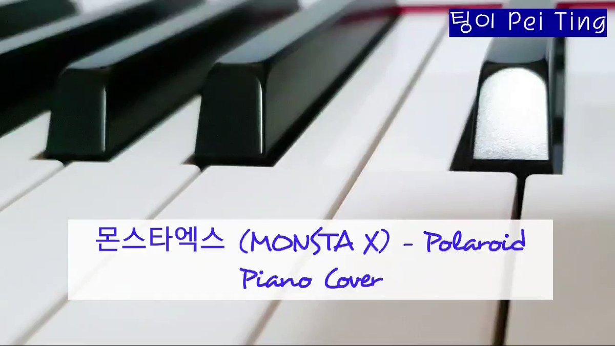 팅이 Pei Ting • OnlyP_Ting on Twitter: [Piano Cover] 몬스타엑스 (MONSTA X) - Polaroid   ▶️