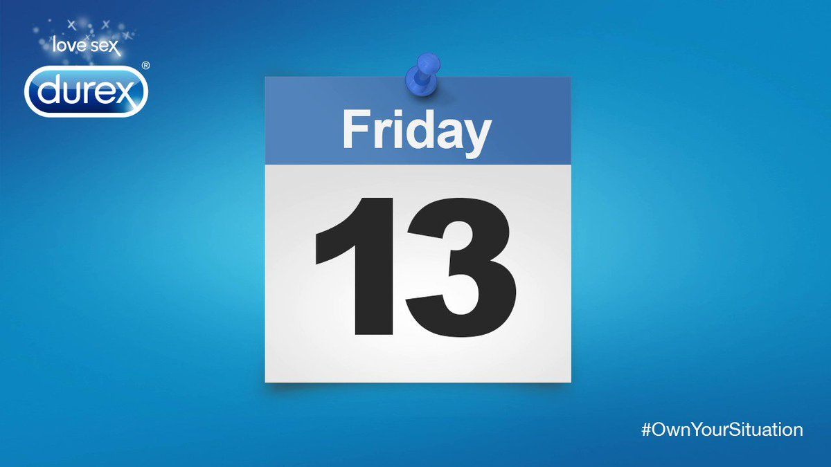 There are no unlucky days with Durex. #FridayThe13th