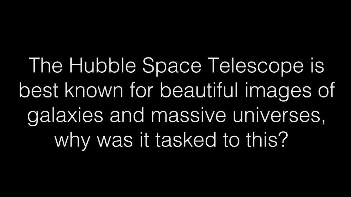 Hubble is best known for beautiful images of galaxies and massive nebulas, why was it tasked to this?