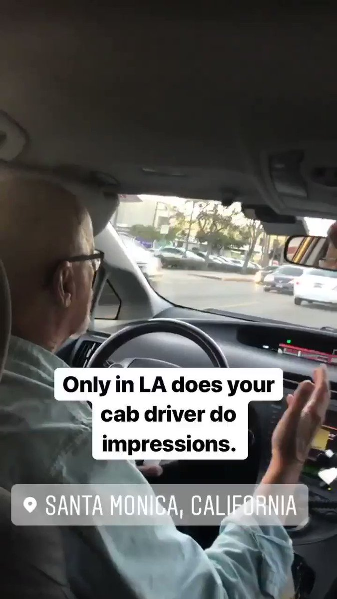 Only in LA does your cab driver do impressions.