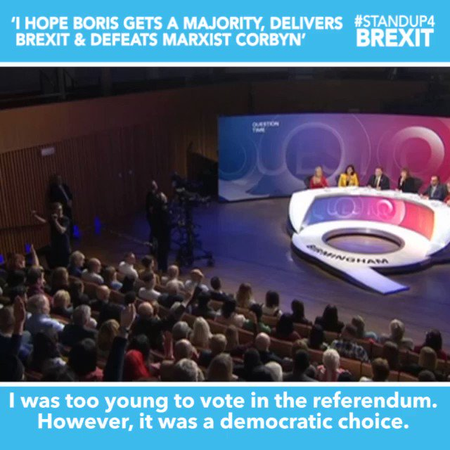 """""""I was too young to vote in the referendum. However, it was a democratic choice. The Lib Dems and the Labour Party are an absolute disgrace. The Labour Partys manifesto of 2017 was to deliver Brexit. All theyve done is vote against it at every chance."""" #BBCQT #StandUp4Brexit"""