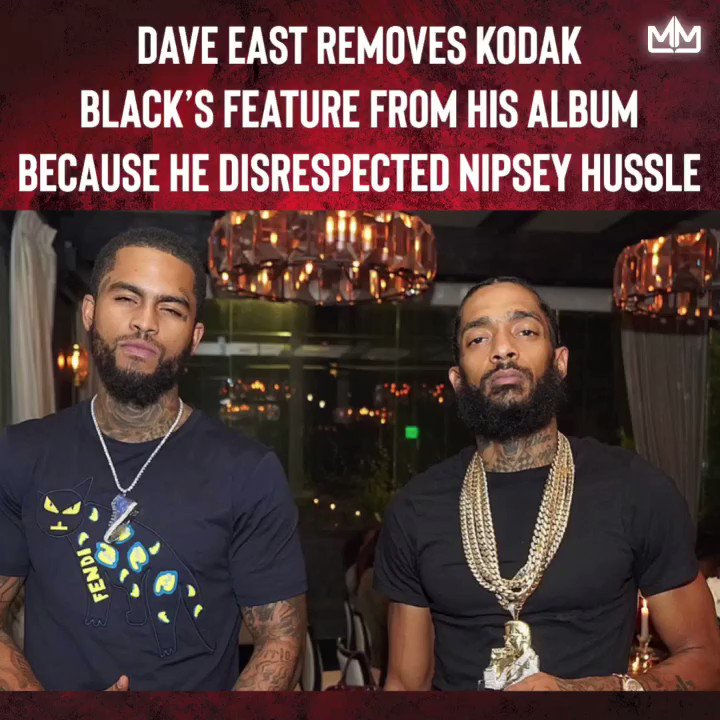 Dave East reveals he removed Kodak Black's feature from his album because he felt he disrespected Nipsey Hussle by speaking about his wife earlier this year