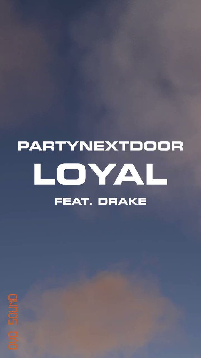 """PND """"Loyal"""" ft. @Drake Out Now @partynextdoor OVOSOUND.lnk.to/Loyal"""