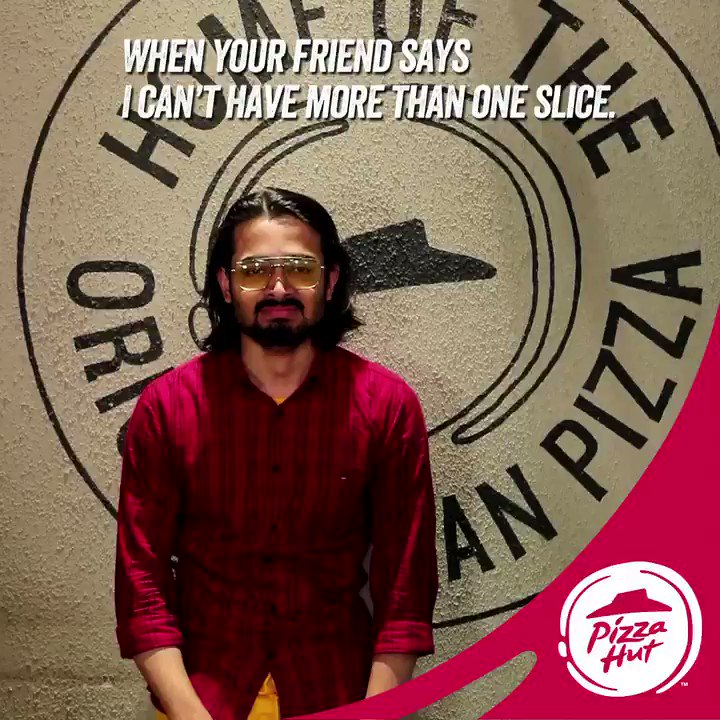 Un friend him right now PizzaHutJavenge TastiestPizzasAt99 Bhuvan Bam https t.co pkPdFv9ZyU