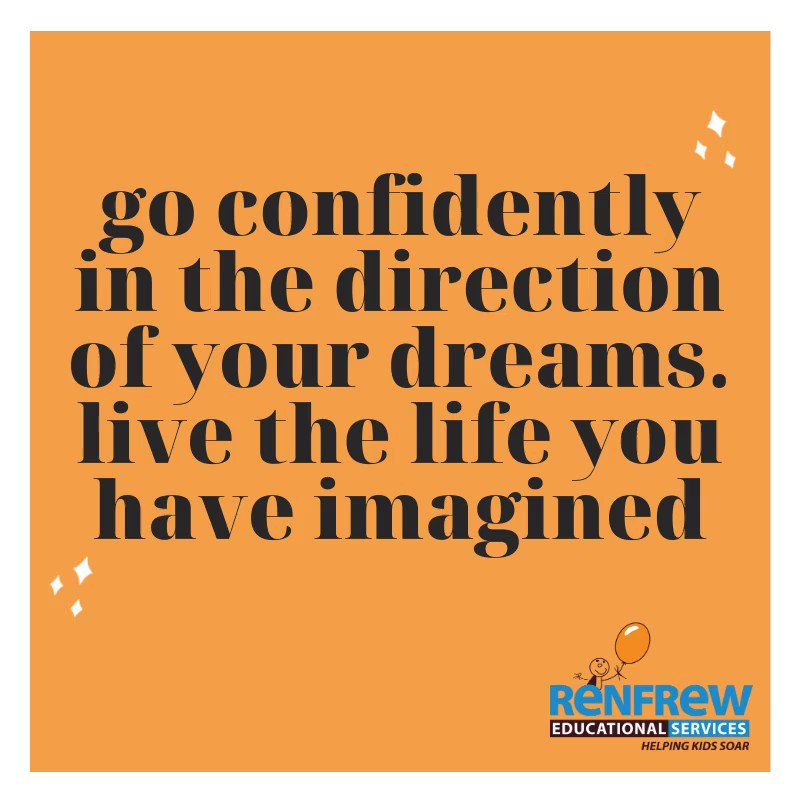 """""""Go confidently in the direction of your dreams. Live the life you have imagined."""" – Henry David Thoreau   #QuoteOfTheDay #QOTD #WordsToLiveBy #Inspiration #InspirationalQuote #BeBrave #RESCalgary #HelpingKidsSoar"""