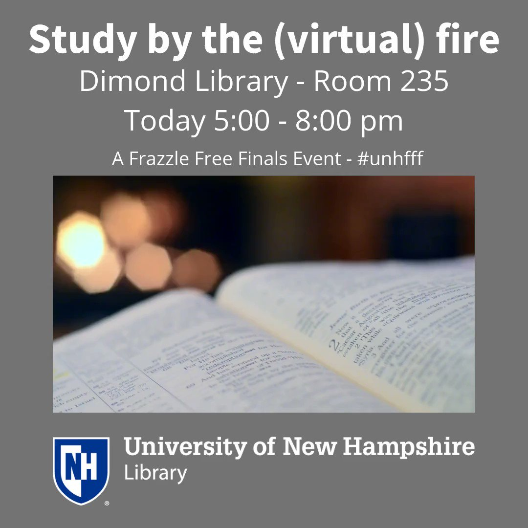 Come relax an study by the (virtual) fire in Dimond room 235 today from 5:00 - 8:00pm! Bring your study materials and cozy up during the Frazzle Free Finals event. #unhfff #UNHLibrary #ThisIsUNH