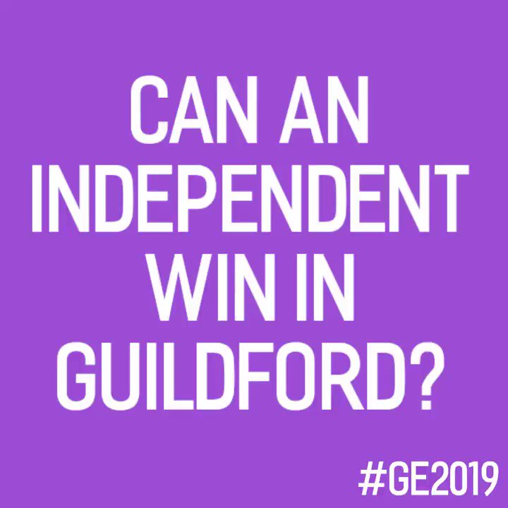 Image for the Tweet beginning: Guildford's going Independent. #GE2019
