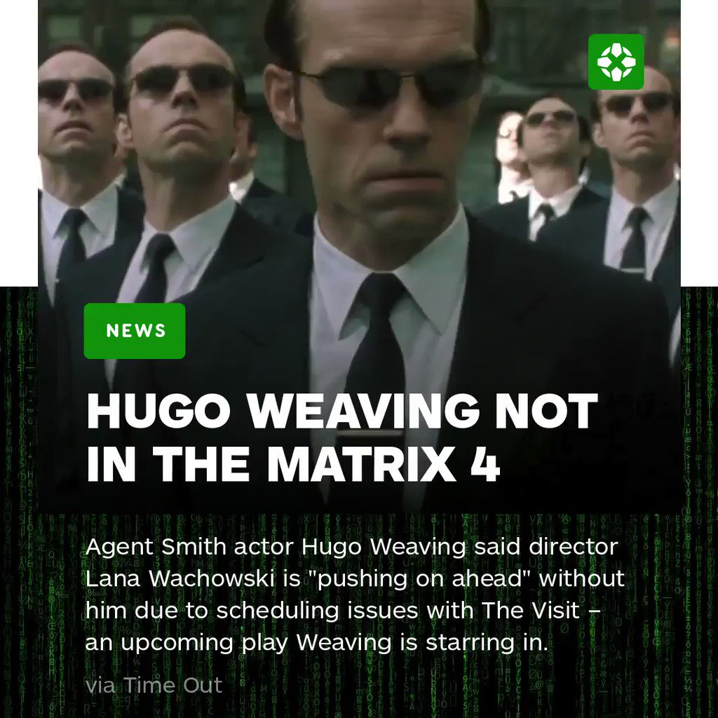 Hugo Weaving, who played Agent Smith in the original Matrix Trilogy, will not be returning for The Matrix 4.