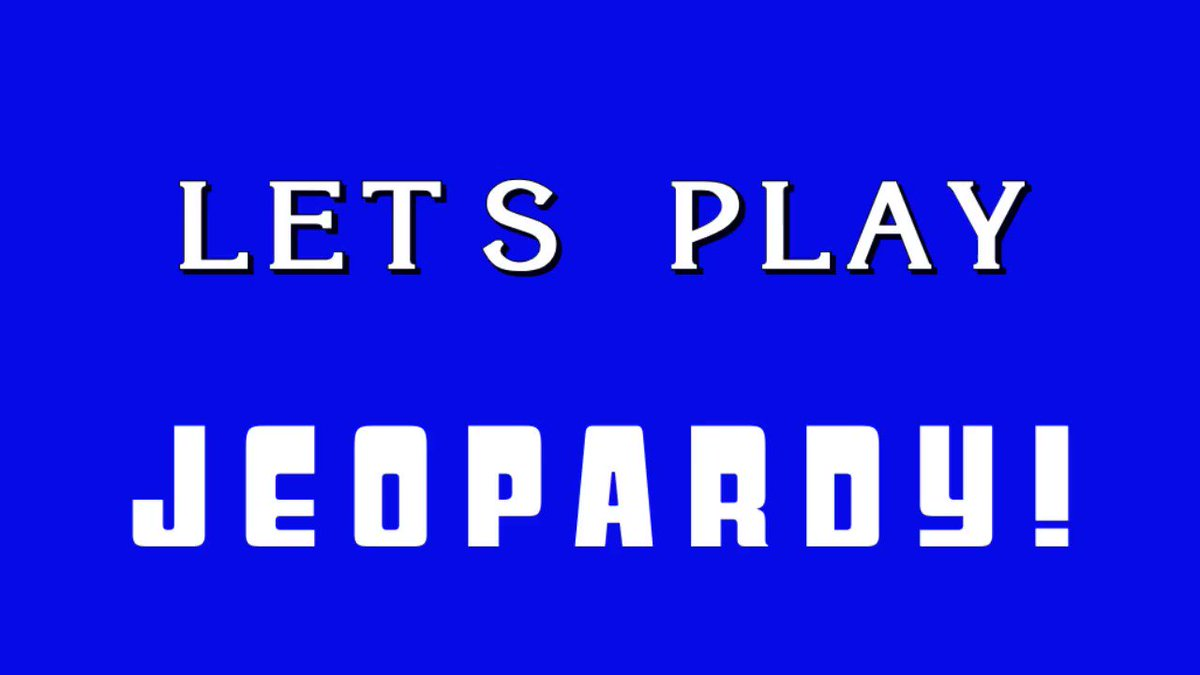 Image for the Tweet beginning: Let's play @Jeopardy Jeopardy!