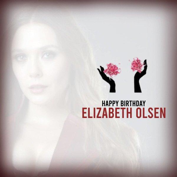Happy Birthday Elizabeth Olsen...
