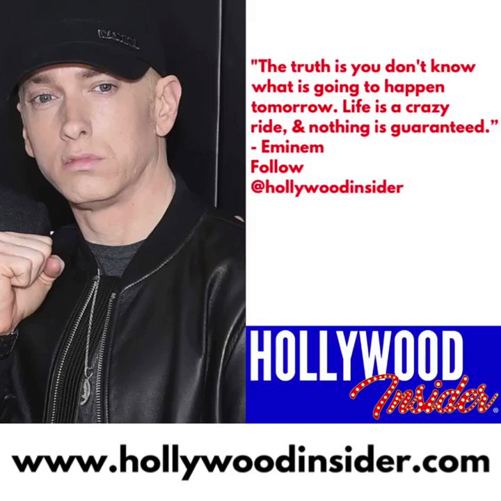 """""""The truth is you don't know what is going to happen tomorrow. Life is a crazy ride, and nothing is guaranteed."""" - Eminem 